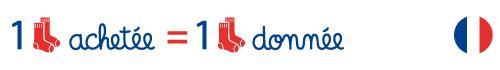 o 1 paire de chaussettes achetée = 1 paire de chaussettes donnée – Fabriqué en France